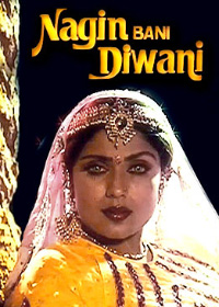 Click here to resume Nagin Bani Diwani movie